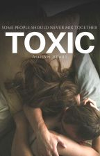 Toxic by AshlynHeart
