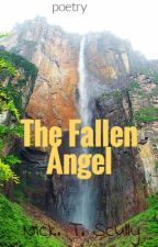 The fallen angel (poetry) by NickTScully