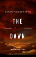 Fire King - Tome 1 : The Red Dawn.  by _sweetxwoman