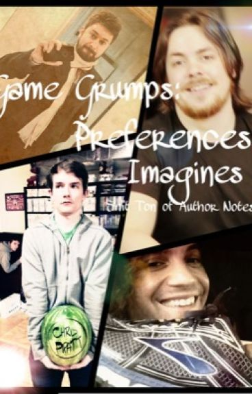 Game Grumps: Preferences, Imagines-Book Complete Go Check Out The New One