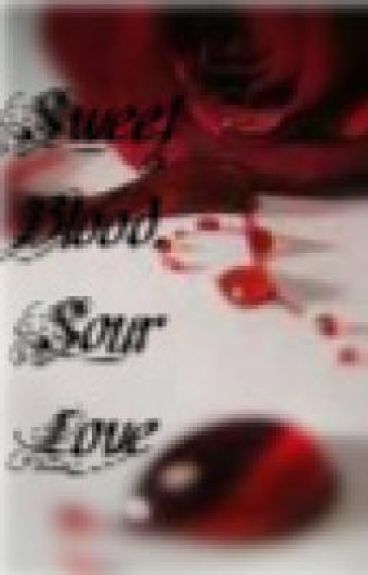 Sweet Blood, Sour Love