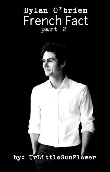 Fact French Dylan O'Brien PART 2