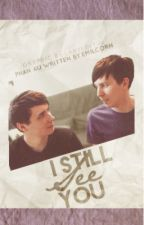 I Still See You (Phan AU)  by JustAnotherFicWriter