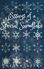 Essays of a Special Snowflake by TheNewSappho