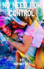 No need for control (bok nr. 3)// Isac Elliot  (Norsk) by norway232