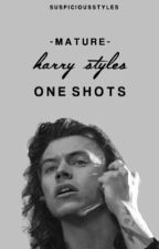 Mature Harry Styles One Shots by suspiciousstyles