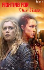 Fighting for our Lives [DISCONTINUED] by Clexa_FTW