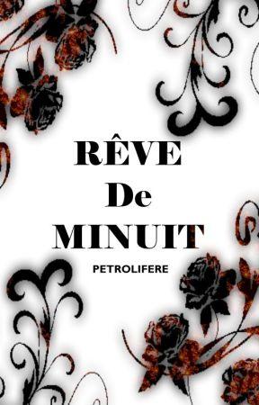 Rêve de minuit [Joutes Wattpadiennes] by Petrolifere