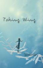 Taking Wing by SpiritWriter1
