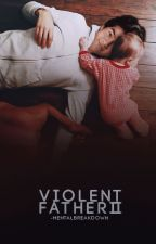 Violent Father II by -MentalBreakdown