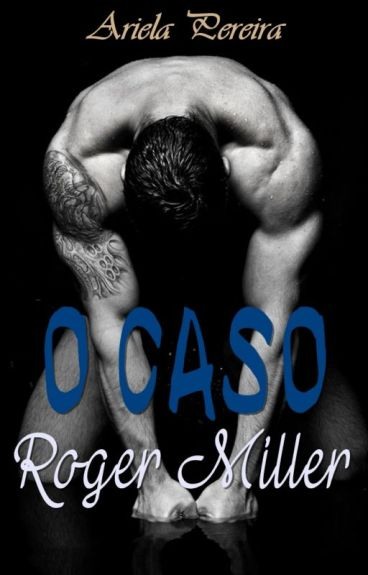 O Caso Roger Miller (RETIRADO)