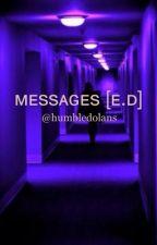 ᴍᴇssᴀɢᴇs [ᴇ.ᴅ] by humbledolans