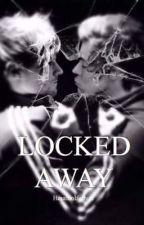 Locked Away by HesAFoolForHim