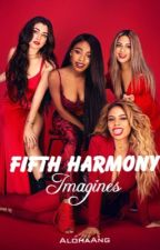 Fifth Harmony Imagines  by AlohaAng