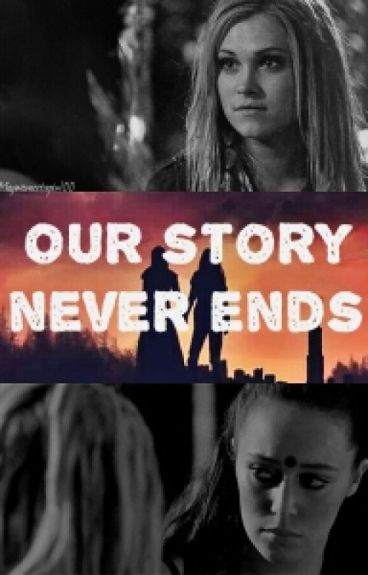Our Story Never Ends (Clexa) Book 6