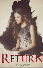The Return: El Regreso de Eleanor Grey  by AllyStylesLynch_