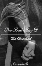 The Bad Boy & The Obsessed (MOVED) by bigplans