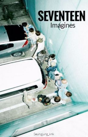 Seventeen Imagines by Seungjung_knk