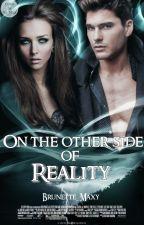По ту сторону реальности by Brunette_Maxy