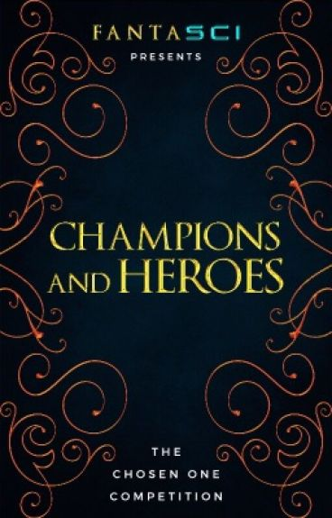 Champions and Heroes |The Chosen One Competition|