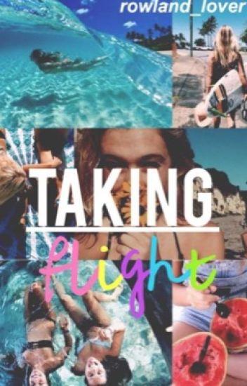 Taking Flight |a Hunter Rowland fanfic|