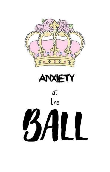 Anxiety At The Ball