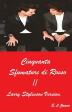 Cinquanta Sfumature Di Rosso//Larry Stylinson  by _Black_White