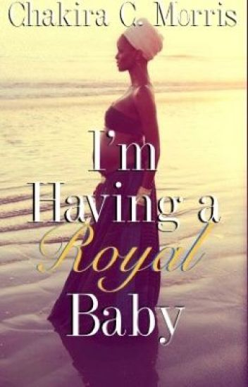 I'm Having a Royal Baby (IRRB Prequel)