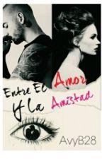 Entre El Amor Y La Amistad by AvyB28