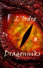 L'Ordre de Dragonniks ~ Tome 1 - L'arme des convoitises by ThomasBuisine