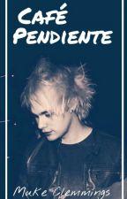 Café Pendiente ~Muke Clemmings~OS by Muke_C