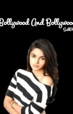 Bollywood And Bollywood by conquered_thoughts