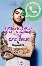 Social Network Saga - WhatsApp. [3] |Zayn Malik|  by Morgana1995