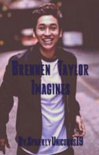 Brennen Taylor Imagines by SparklyUnicorns19
