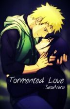 Tormented Love {SasuNaru} by AnnaDragion