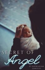 Secret Of Angel 0.2 [Mpreg!Ziam] - HIATO  by babybearliam