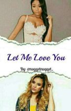 Let Me Love You (Norminah) by nuggetnugget_