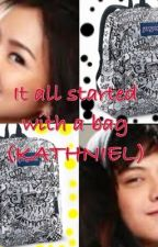 It all started with a bag?! (KATHNIEL) complete short story by xxnedygirlxx