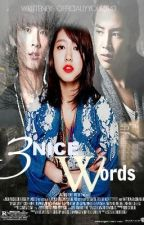 Three Nice Words [On Going] by OfficiallyYours143