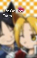 Life On The Farm by marshmalllow