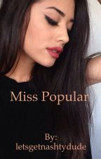 Miss Popular (A Derek Luh Fanfic) by letsgetnashtydude