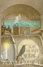 Feather's Tales : Randomness From My Mind by _FeatherMore_