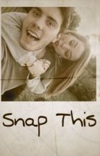 Snap This: A Zalfie Fanfic by ZalfieFeels01