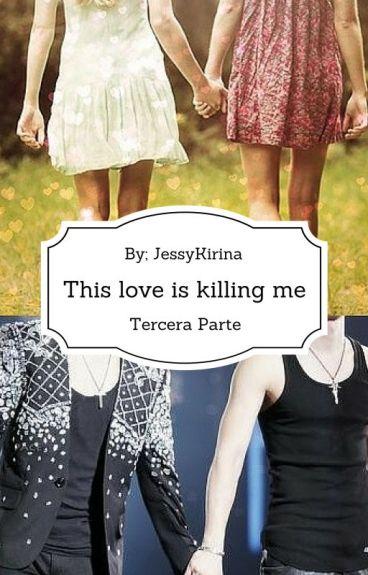 This love is killing me. [Tercera parte] (Eunhae + otros)