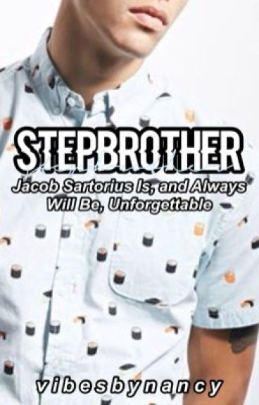 StepBrother ♡  [COMPLETED]