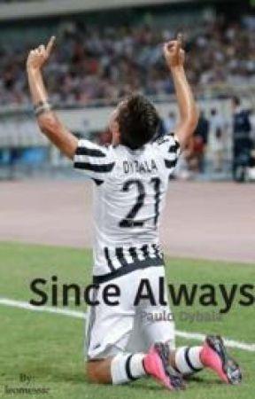 Since Always -Paulo Dybala y tu- by leomessic