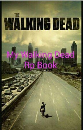 My Walking Dead Rp Book by shameless-gotham-twd