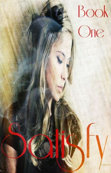 Satisfy - Book One Of My TVD Fanfics :)