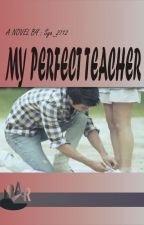 My Perfect Teacher by Sya_2712