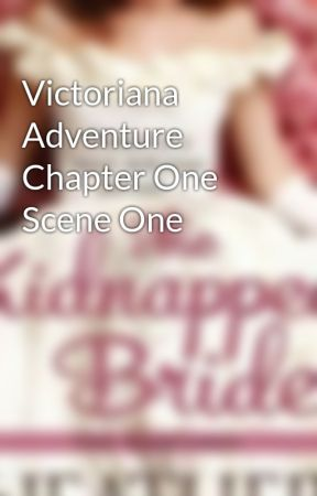 Victoriana Adventure Chapter One Scene One by HeatherHiestand